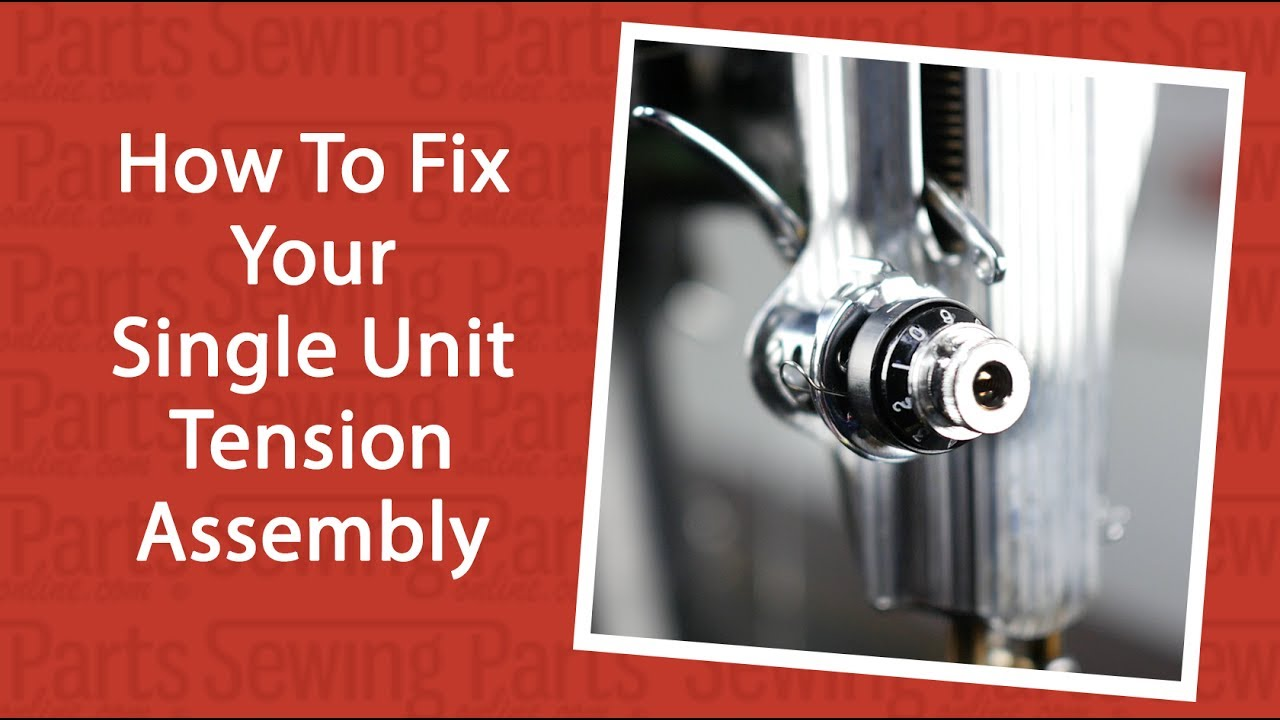 How To Fix Your Single Unit Tension Assembly Youtube Kenmore Model 12 Sewing Machine Threading Diagram