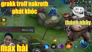 Liên Quân Mobile _ Không Nhịn Được Cười Khi Grakk Troll Nakroth Cay Cú Phát Khóc | Thánh Troll AH