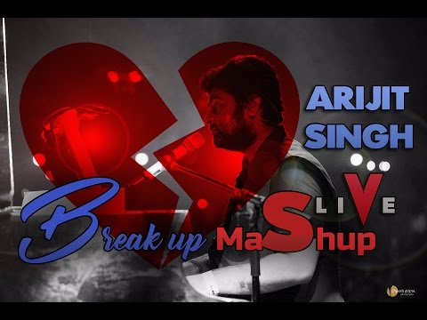 Breakup Mashup Live   Arijit Singh