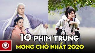 Top 10 Phim Trung Quốc Được Mong Chờ Nhất Đầu Năm 2020 | Ten Asia
