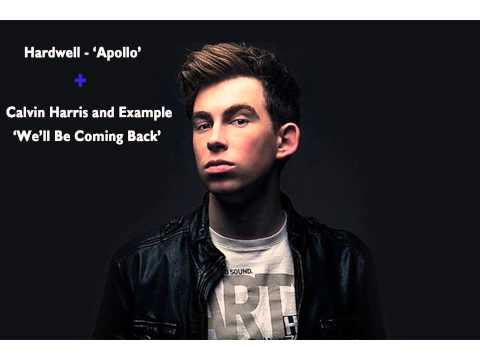 Hardwell  Apollo and Calvin Harris  Well Be Coming Back mashup