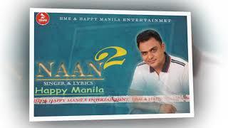 Naan 2 | Happy Manila | Latest Punjabi Songs 2019 | Best Punjabi Parody Songs