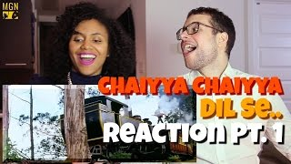 Chaiyya Chaiyya - Dil Se.. Reaction Pt.1