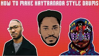 How To Make Kaytranada Style Drums [+Samples]
