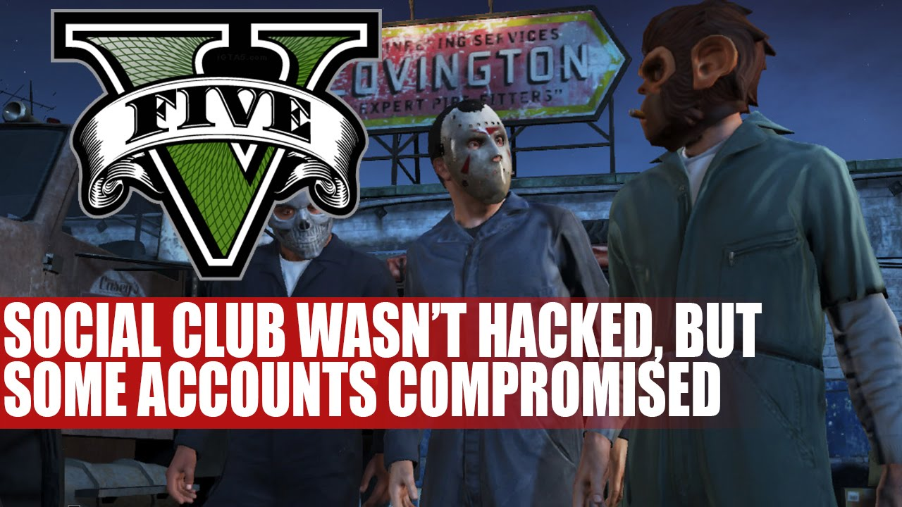 Grand Theft Auto 5 | Social Club Wasnt Hacked But Some