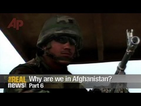 Why are we in Afghanistan? Pt.6