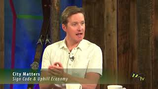 """City Matters - """"Sign Code"""" with Phillip Supino and Host Mitzi Rapkin 8/1/18"""
