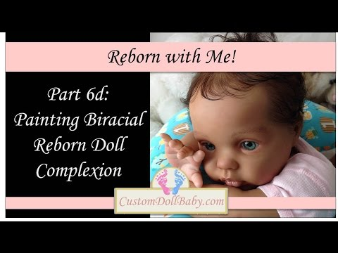 Reborn With Me! Part 6d: Painting Biracial Reborn Doll Complexion (in HD!)
