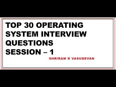 Top 30 Operating System Interview Questions - Session 1