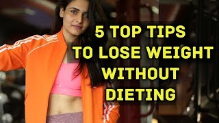 5 TIPS TO LOSE WEIGHT Without Strict Diet  / dieting /Starving || Indian Fitness Vlogger Mukti