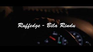 Ruffedge - Bila Rindu