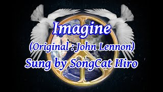 """""""Imagine"""" sung by SongCat Hiro. (Original singing by John Lennon) The karaoke used here is a midi file sequenced, played and recorded by me on my PC and ..."""