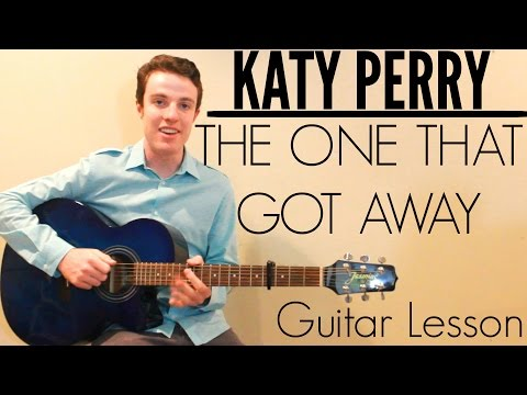 Katy Perry - The One That Got Away | Guitar Lesson & Chords | Lyrics