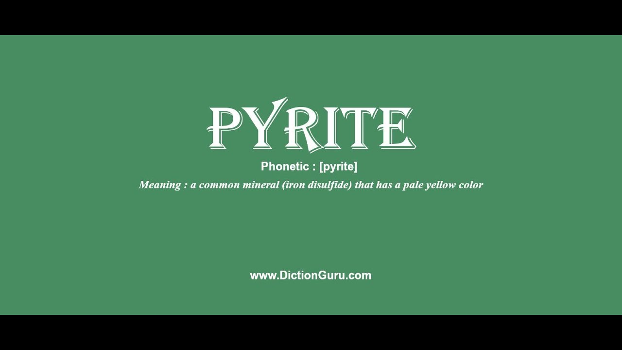 pyrite: Pronounce pyrite with Meaning, Phonetic, Synonyms and ...