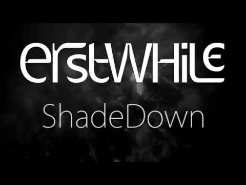 Erstwhile - ShadeDown