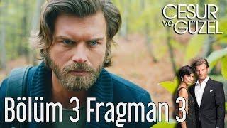 Cesur ve Güzel 3. Bölüm 3. Fragman
