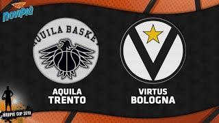 Novipiù cup 2019   aquila trento - virtus bologna live