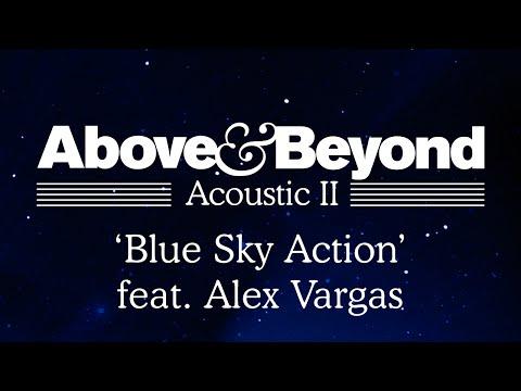 Above & Beyond - 'Blue Sky Action' feat. Alex Vargas (Acoustic II)
