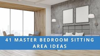 41 Master Bedroom Sitting Area Ideas
