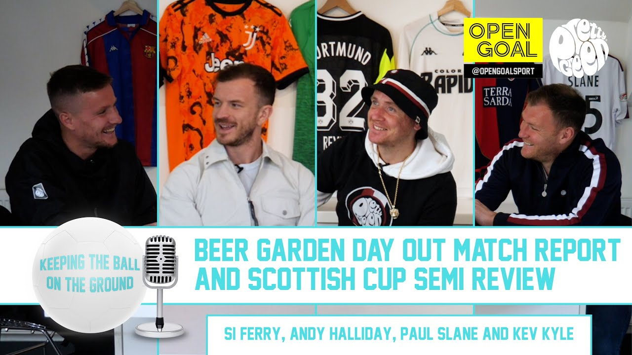 🍻 BEER GARDEN DAY OUT MATCH REPORT & SCOTTISH CUP SEMI REVIEW | Keeping The Ball On The Ground