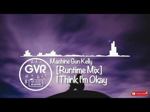 Machine Gun Kelly - I Think I'm Okay [Runtime Mix]