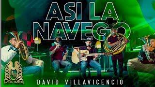 David Villavicencio - Asi La Navego (En Vivo)