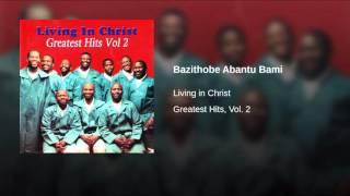 Bazithobe Abantu Bami