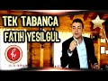 Download Fatih YEŞİLGÜL - Tek Tabanca - 2010 MP3 song and Music Video