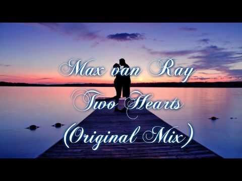 Max van Ray - Two Hearts (Original Mix)