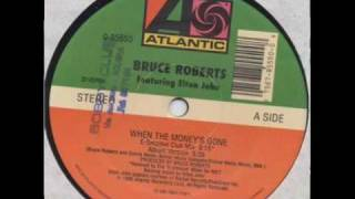 Bruce Roberts - When The Money