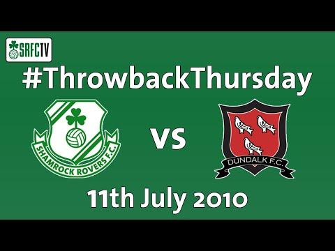 Shamrock Rovers vs Dundalk   League of Ireland   11 July 2010   #ThrowbackThursday