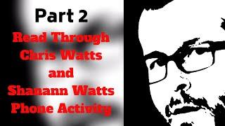 (Part 2) Read Through of Chris Watts and Shanann Watts Phone Activity