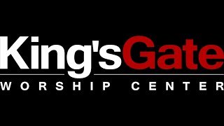 Kings'Gate Worship Center 4/15/20