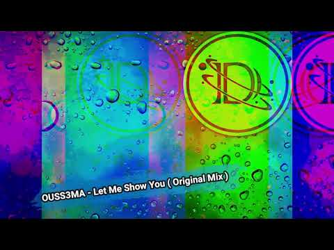 OUSS3MA - Let Me Show ( Original Mix )