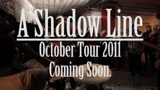A Shadow Line October 2011 Tour (OFFICIAL 1080p TRAILER)