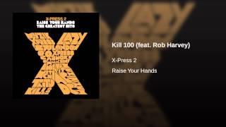 Kill 100 (feat. Rob Harvey)
