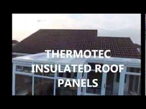 Your Choice Presents Thermotec Conservatory Roofing Youtube