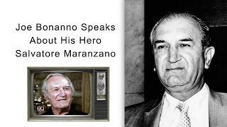 Joe Bonanno Speaks About His Hero Salvatore Maranzano