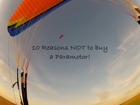 10 Reasons Why You Should NOT Buy A Paramotor!
