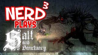Nerd³ Plays... Salt and Sanctuary - 2Dark 2Souls