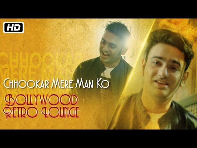 Chhookar Mere Man Ko | Bollywood Retro Lounge | Kshitij Tarey