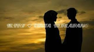 Semoga tiada yang terluka.... [ ILIR7 - Cinta Terlarang] (Lyrics)