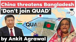 China threatens Bangladesh against joining the QUAD - Geopolitics Current Affairs for UPSC