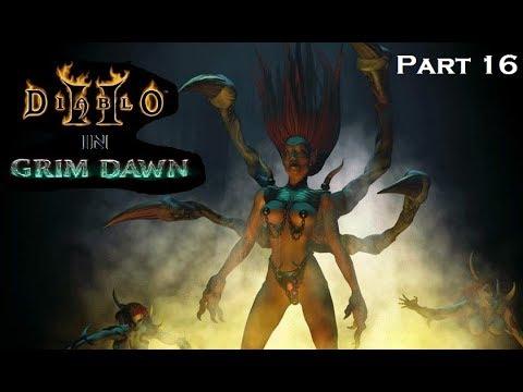Diablo 2 In Grim Dawn! Reign of Terror Mod - Act 1 Part 16: Andariel boss  fight