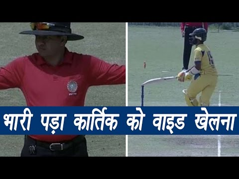 Dinesh Karthik tried playing wide-ball, ends up hitting his wickets | वनइंडिया हिन्दी