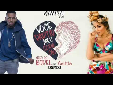 Nego do Borel & Anitta - Você Partiu Meu Coração(Remix)