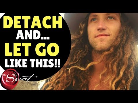 Law of Attraction: How To Become DETACHED, LET GO & GET EVERYTHING YOU WANT