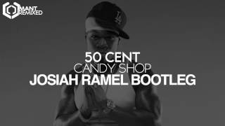 50 Cent - Candy Shop (Josiah Ramel Bootleg)