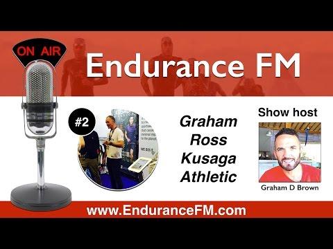 EFM 02 | Graham Ross Kusaga Athletic | EnduranceFM.com