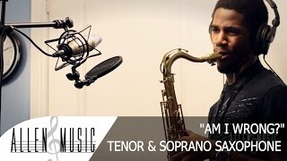 am i wrong nico vinz tenor and soprano sax cover allen music